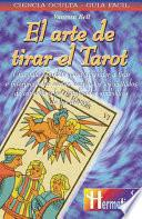 Libro de Arte De Tirar El Tarot/ The Art Of Reading The Tarot