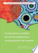 Libro de Fundamentos Y Modelos Del Estudio Pragmático Y Sociopragmático Del Español