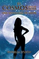 Libro de El Cosmos Desde El Alma Una Antologia De Amor