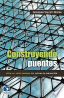 Libro de Construyendo Puentes Entre El Capital Humano Y El Sistema De Innovación