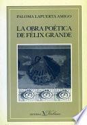 Libro de La Obra Poética De Félix Grande