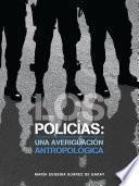 Libro de Los Policías: Una Averiguación Antropológica