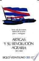 Libro de Artigas Y Su Revolución Agraria, 1811 1820