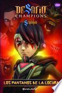Libro de Desafío Champions Sendokai. Los Pantanos De La Locura