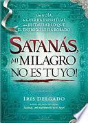 Libro de Satanas, !mi Milagro No Es Tuyo!