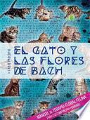 Libro de El Gato Y Las Flores De Bach   Manual De Terapia Floral Felina Para Los Compañeros Humanos