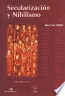 Libro de Secularización Y Nihilismo