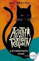 Libro de Agatha Raisin Y El Veterinario Cruel