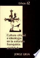 Libro de Cultura Oficial E Ideología En La Asturias Franquista