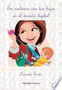 Libro de En Sintonía Con Tus Hijos En El Mundo Digital