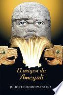 Libro de El Origen De Ameyali