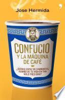 Libro de Confucio Y La Máquina De Café