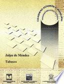 Libro de Jalpa De Méndez Estado De Tabasco. Cuaderno Estadístico Municipal 2000