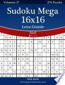 Libro de Sudoku Mega 16×16 Impresiones Con Letra Grande   Fácil   Volumen 57   276 Puzzles