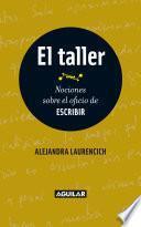 Libro de El Taller. Nociones Sobre El Oficio De Escribir
