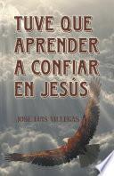 Libro de Tuve Que Aprender A Confiar En Jesús