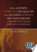 Libro de De La Accesión Codificada Del Sxix. A La Accesión Invertida Del Nuevo Milenio.y Su Relación Con El Principio De Buena Fe En La Edificación