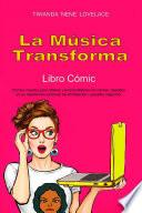 Libro de La Música Transforma Libro Cómic