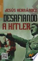 Libro de Desafiando A Hitler