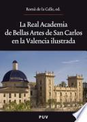 Libro de La Real Academia De Bellas Artes De San Carlos En La Valencia Ilustrada