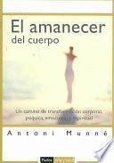 Libro de El Amanecer Del Cuerpo