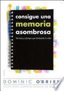 Libro de Consigue Una Memoria Asombrosa