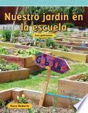 Libro de Nuestro Jardín En La Escuela (our School Garden)
