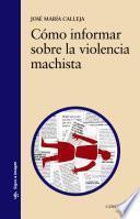 Libro de Cómo Informar Sobre La Violencia Machista