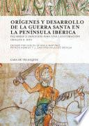 Libro de Orígenes Y Desarrollo De La Guerra Santa En La Península Ibérica