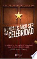 Libro de Nunca Es Fácil Ser Una Celebridad