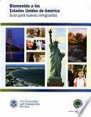 Libro de Bienvenidos A Los Estados Unidos De America: Uia Para Nuevos Inmigrantes: Guia Para Nuevos Inmigrantes