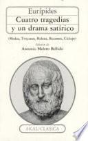 Libro de Cuatro Tragedias Y Un Drama Satírico (medea, Troyanas, Helena, Bacantes, Cíclope)