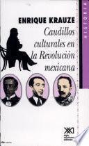 Libro de Caudillos Culturales En La Revolución Mexicana