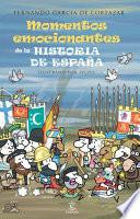 Libro de Los Momentos Más Emocionantes De La Historia De España