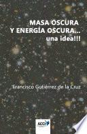 Libro de Masa Oscura Y Energía Oscura… Una Idea!!!