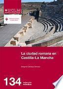 Libro de La Ciudad Romana En Castilla La Mancha