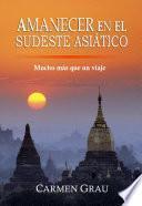 Libro de Amanecer En El Sudeste Asiático