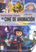 Libro de Peliculas Clave Del Cine De Animacion / Key Films Of Animation