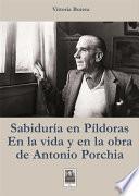 Libro de Sabiduria En Pìldoras En La Vida Y En La Obra De Antonio Porchia