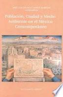 Libro de Población, Ciudad Y Medio Ambiente En El México Contemporáneo