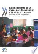 Libro de Establecimiento De Un Marco Para La Evaluación E Incentivos Docentes Consideraciones Para México