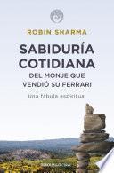 Libro de Sabiduría Cotidiana Del Monje Que Vendió Su Ferrari