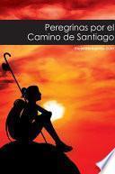 Libro de Peregrinas Por El Camino De Santiago
