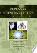 Libro de Repensar Nuestra Cultura