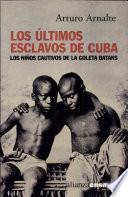 Libro de Los últimos Esclavos De Cuba
