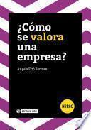 Libro de ¿cómo Se Valora Una Empresa?