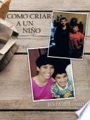 Libro de Como Criar A Un Niño