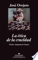 Libro de La ética De La Crueldad