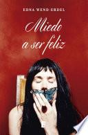 Libro de Miedo A Ser Feliz