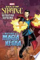 Libro de Doctor Strange. Hechicero Supremo. El Misterio De La Magia Negra